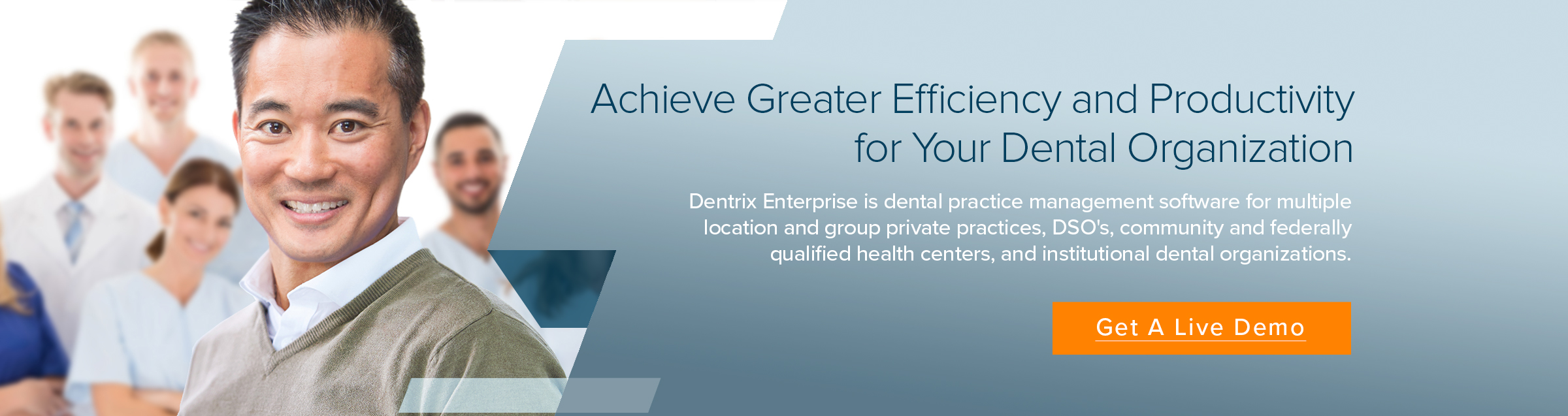 The Solution for Enterprise-Level Dental Organizations - Dentrix Enterprise is dental practice management software for multiple location and group private practices, DSOs, community and federally qualified health centers, and institutional dental organizations.